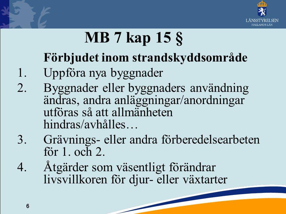 MB 7 kap 15 § Förbjudet inom strandskyddsområde Uppföra nya byggnader