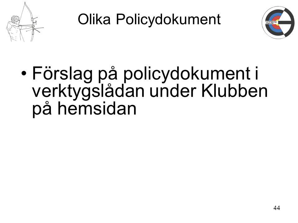 Förslag på policydokument i verktygslådan under Klubben på hemsidan