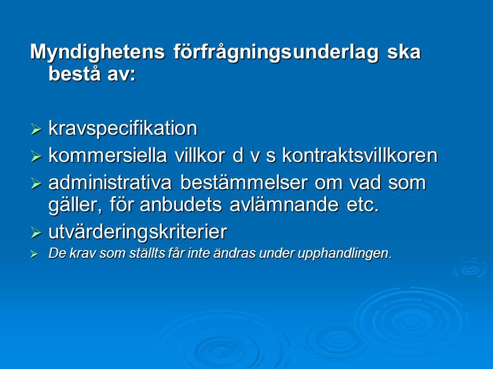 Myndighetens förfrågningsunderlag ska bestå av: