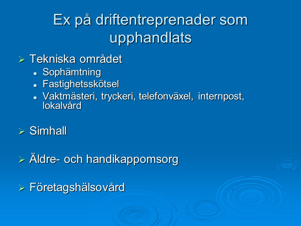 Ex på driftentreprenader som upphandlats