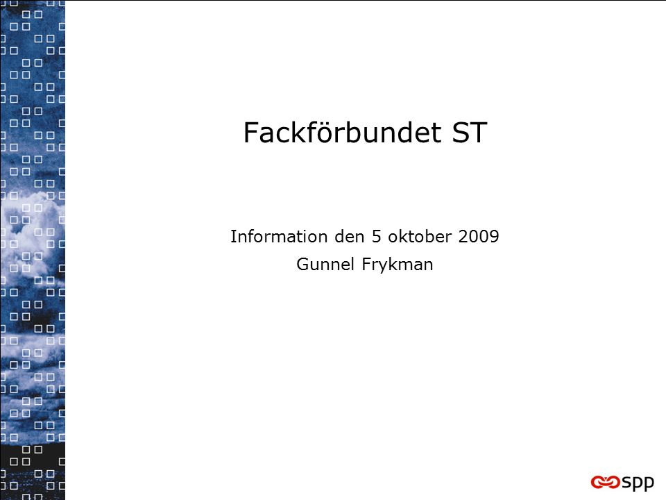 Information den 5 oktober 2009 Gunnel Frykman