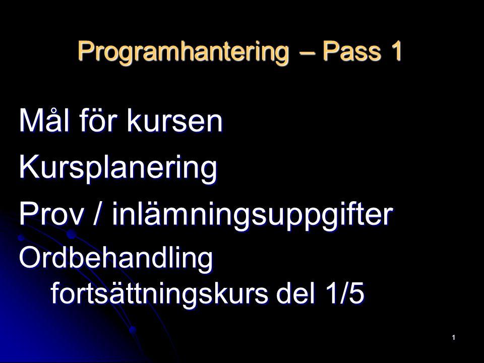 Programhantering – Pass 1