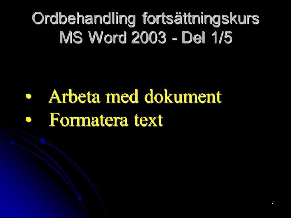 Ordbehandling fortsättningskurs MS Word 2003 - Del 1/5