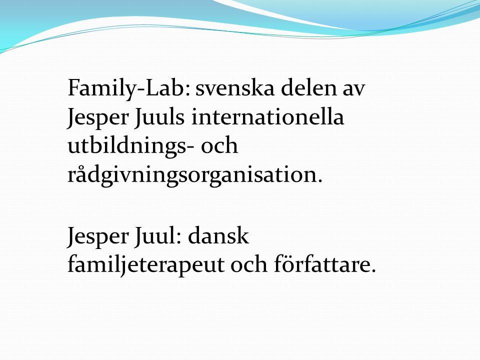 Family-Lab: svenska delen av Jesper Juuls internationella utbildnings- och rådgivningsorganisation.