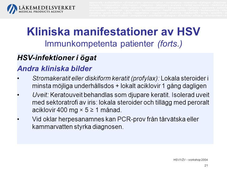 Kliniska manifestationer av HSV Immunkompetenta patienter (forts.)