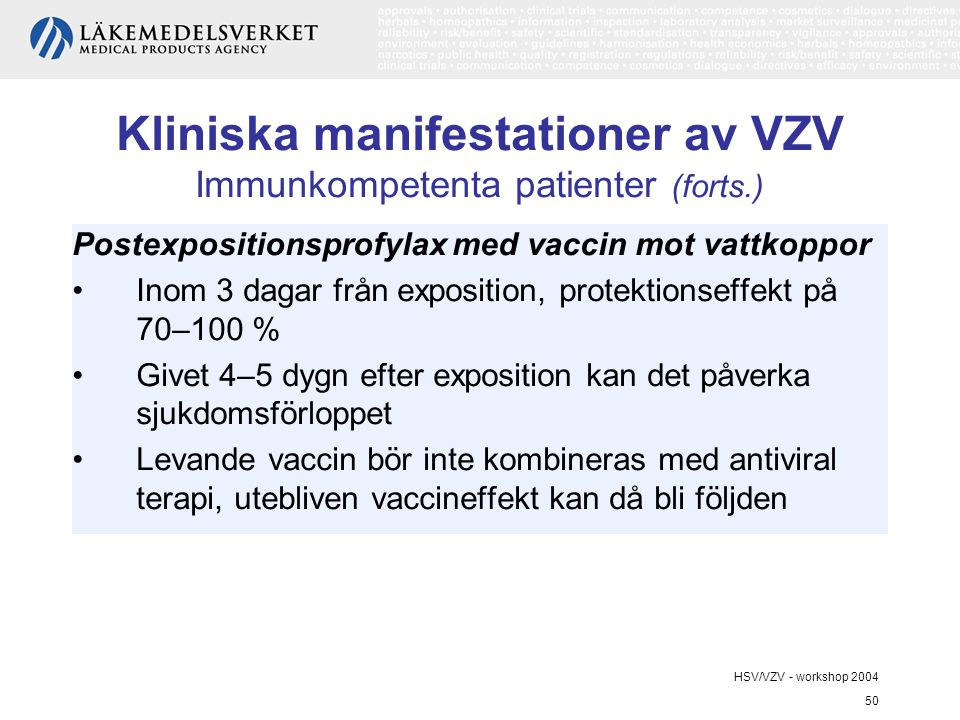 Kliniska manifestationer av VZV Immunkompetenta patienter (forts.)