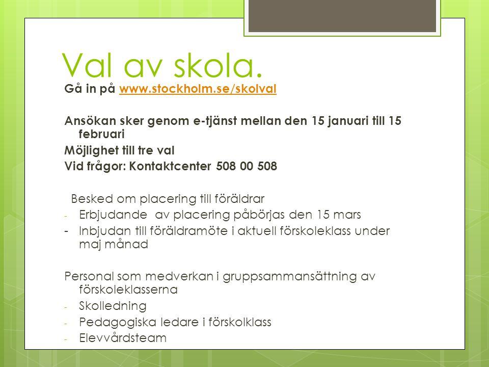 Val av skola. Gå in på www.stockholm.se/skolval