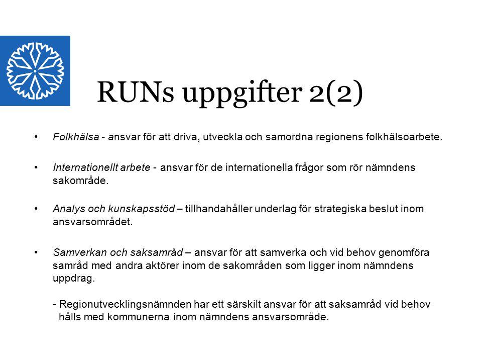 RUNs uppgifter 2(2) Folkhälsa - ansvar för att driva, utveckla och samordna regionens folkhälsoarbete.