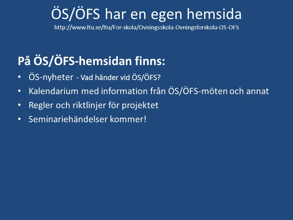 ÖS/ÖFS har en egen hemsida http://www. ltu
