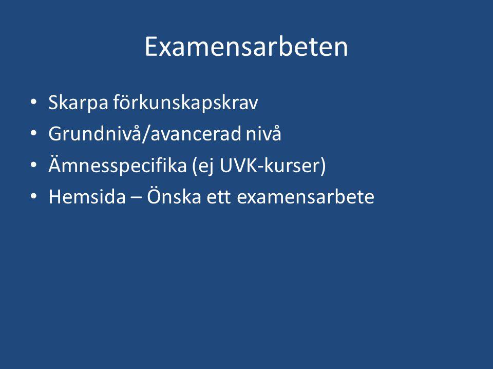 Examensarbeten Skarpa förkunskapskrav Grundnivå/avancerad nivå