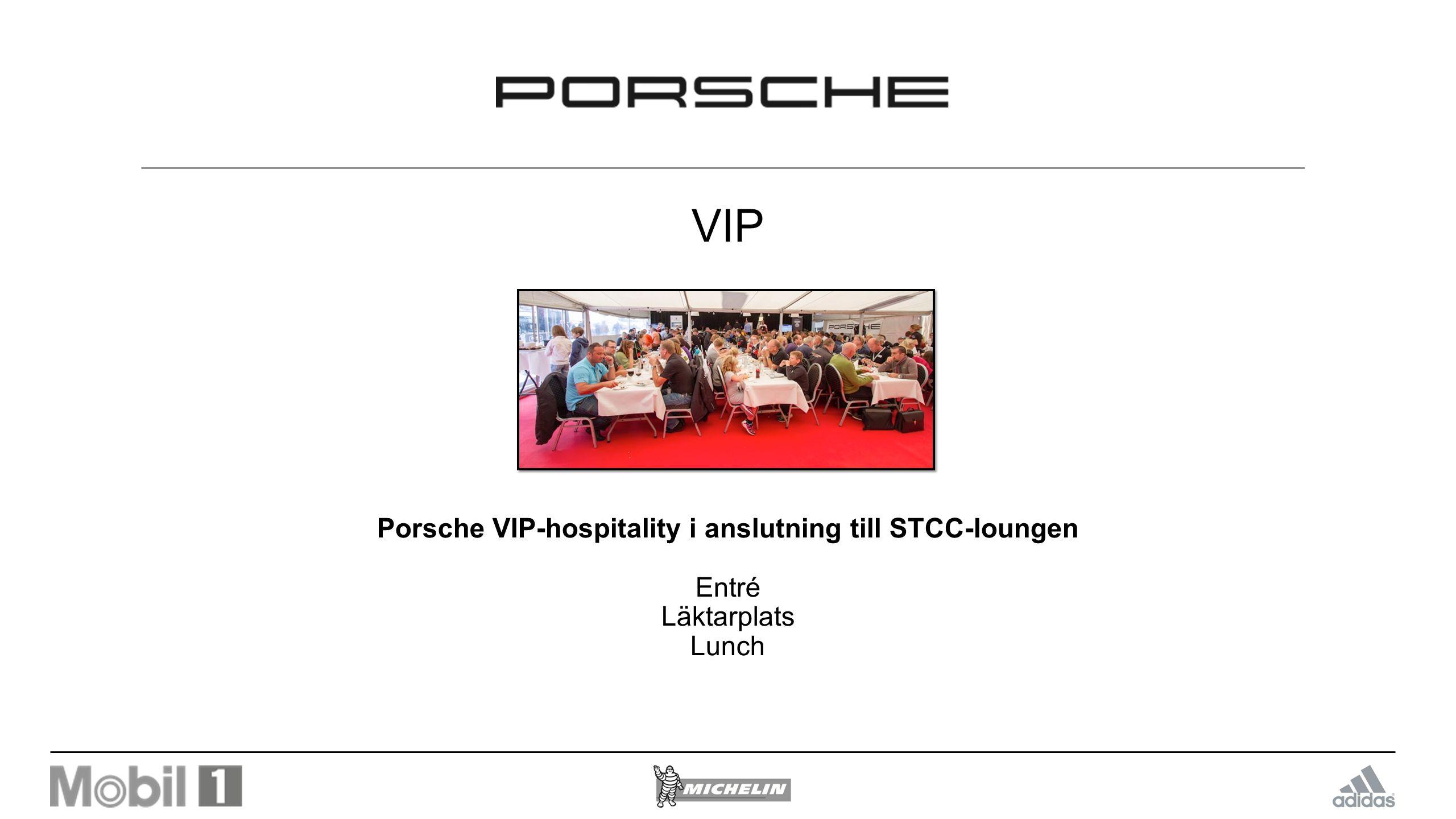 Porsche VIP-hospitality i anslutning till STCC-loungen
