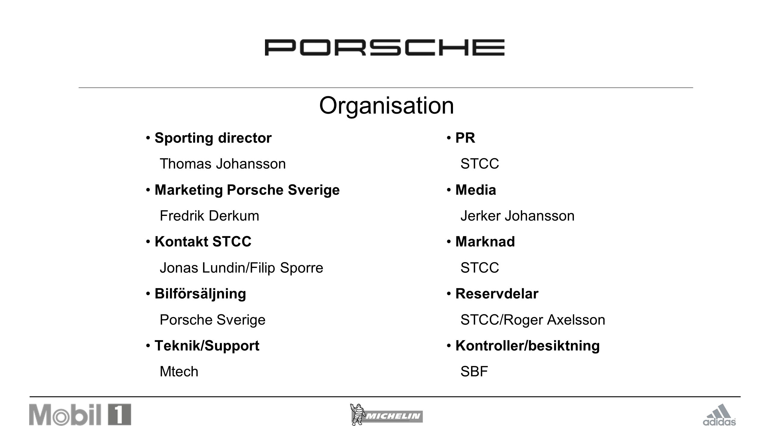 Organisation • Sporting director Thomas Johansson • PR STCC