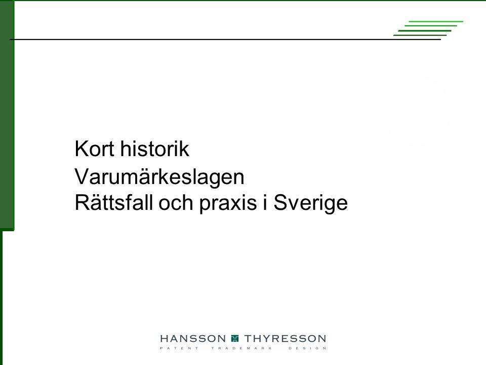 Kort historik Varumärkeslagen Rättsfall och praxis i Sverige