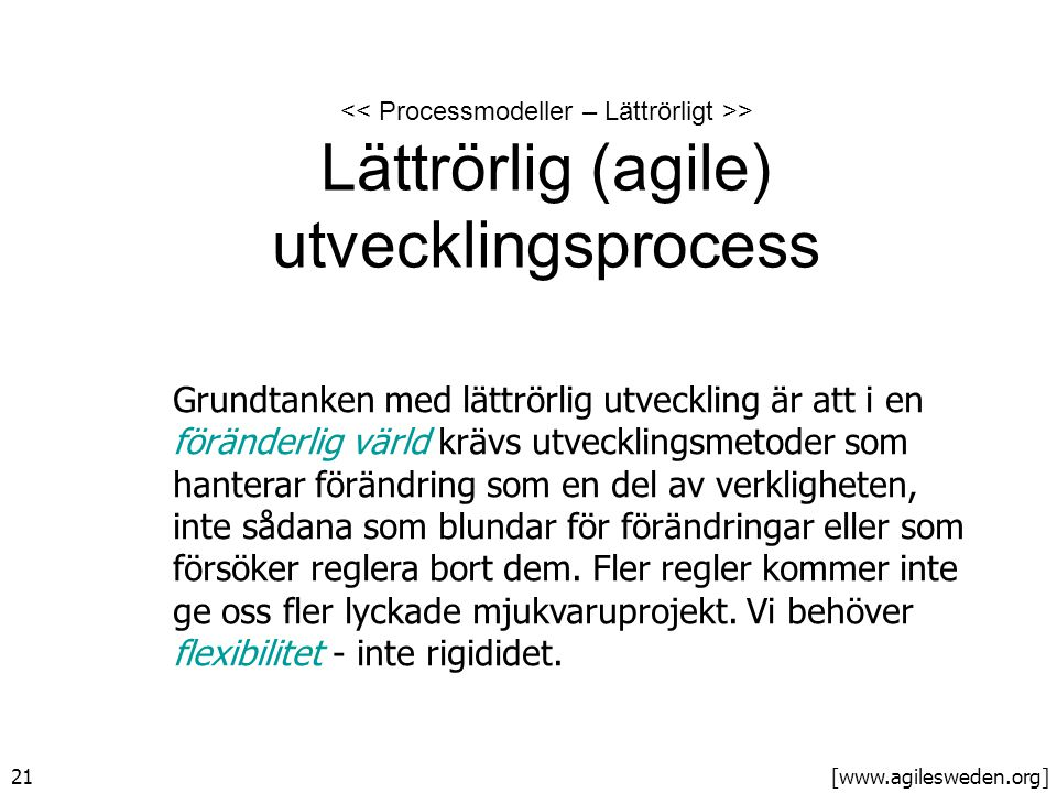 << Processmodeller – Lättrörligt >> Lättrörlig (agile) utvecklingsprocess