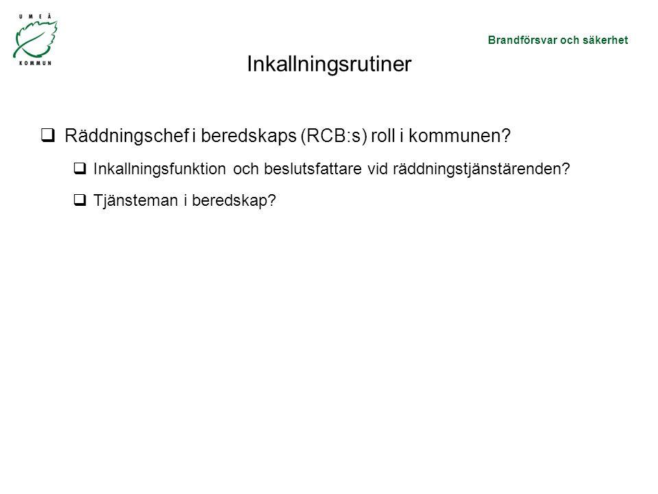 Inkallningsrutiner Räddningschef i beredskaps (RCB:s) roll i kommunen