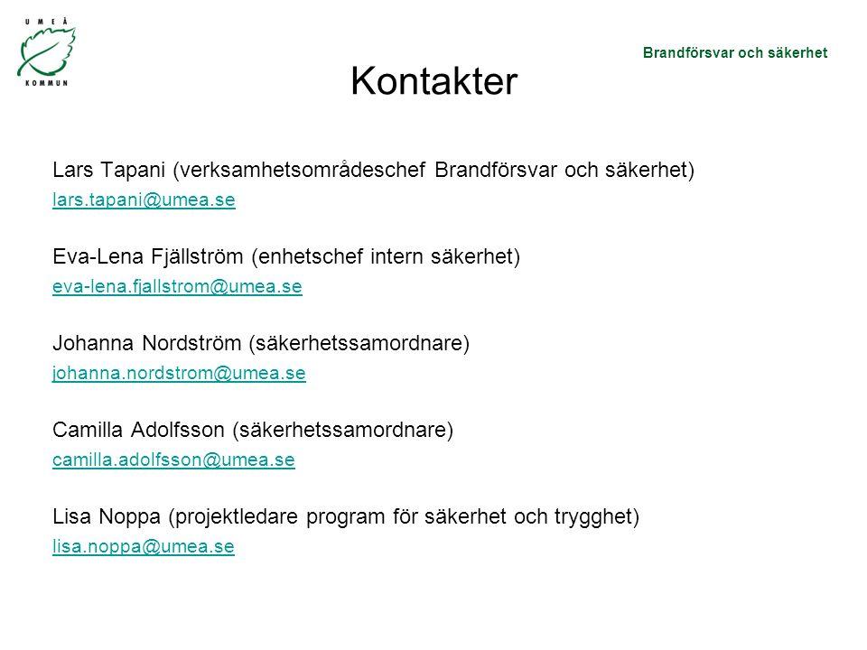 Kontakter Lars Tapani (verksamhetsområdeschef Brandförsvar och säkerhet) lars.tapani@umea.se. Eva-Lena Fjällström (enhetschef intern säkerhet)