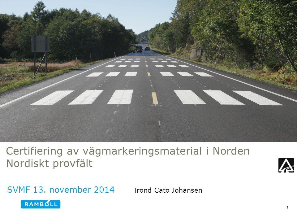 Certifiering av vägmarkeringsmaterial i Norden Nordiskt provfält