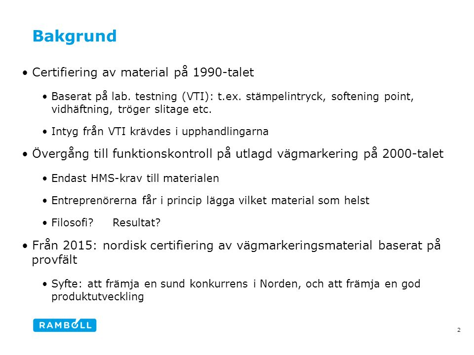 Bakgrund Certifiering av material på 1990-talet