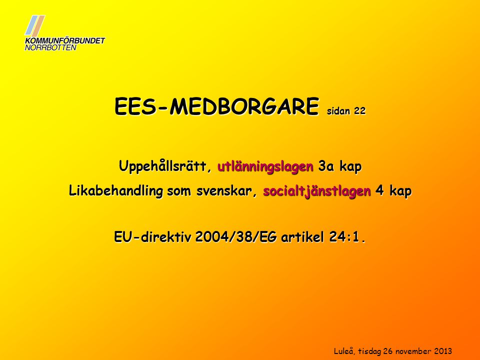 EES-MEDBORGARE sidan 22 Uppehållsrätt, utlänningslagen 3a kap