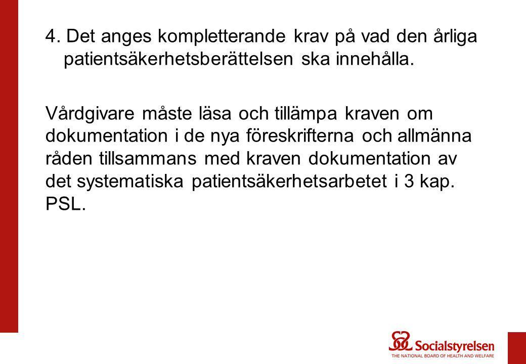 4. Det anges kompletterande krav på vad den årliga patientsäkerhetsberättelsen ska innehålla.