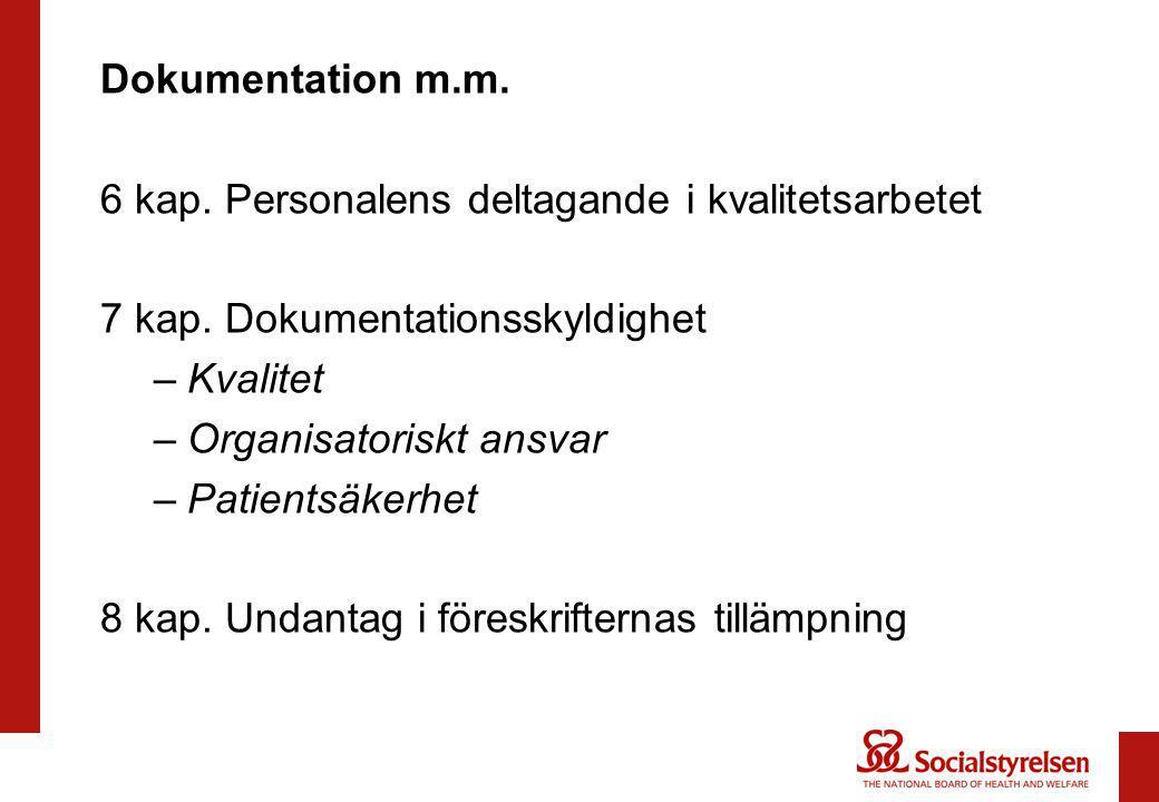 Dokumentation m.m. 6 kap. Personalens deltagande i kvalitetsarbetet. 7 kap. Dokumentationsskyldighet.