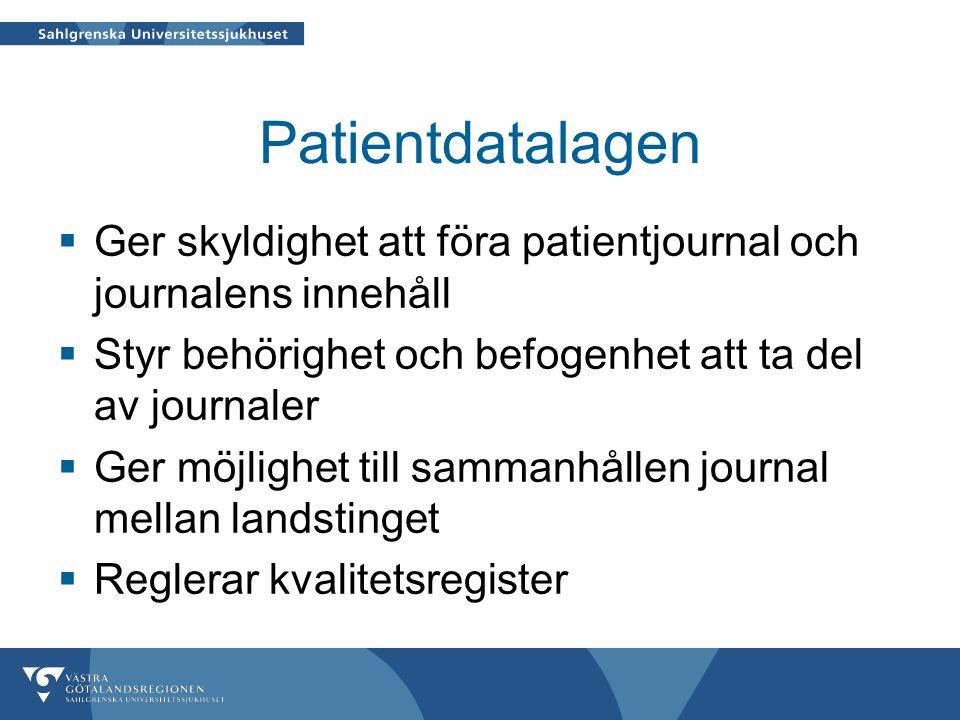 Patientdatalagen Ger skyldighet att föra patientjournal och journalens innehåll. Styr behörighet och befogenhet att ta del av journaler.