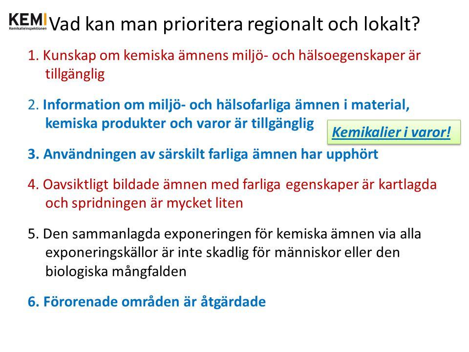 Vad kan man prioritera regionalt och lokalt