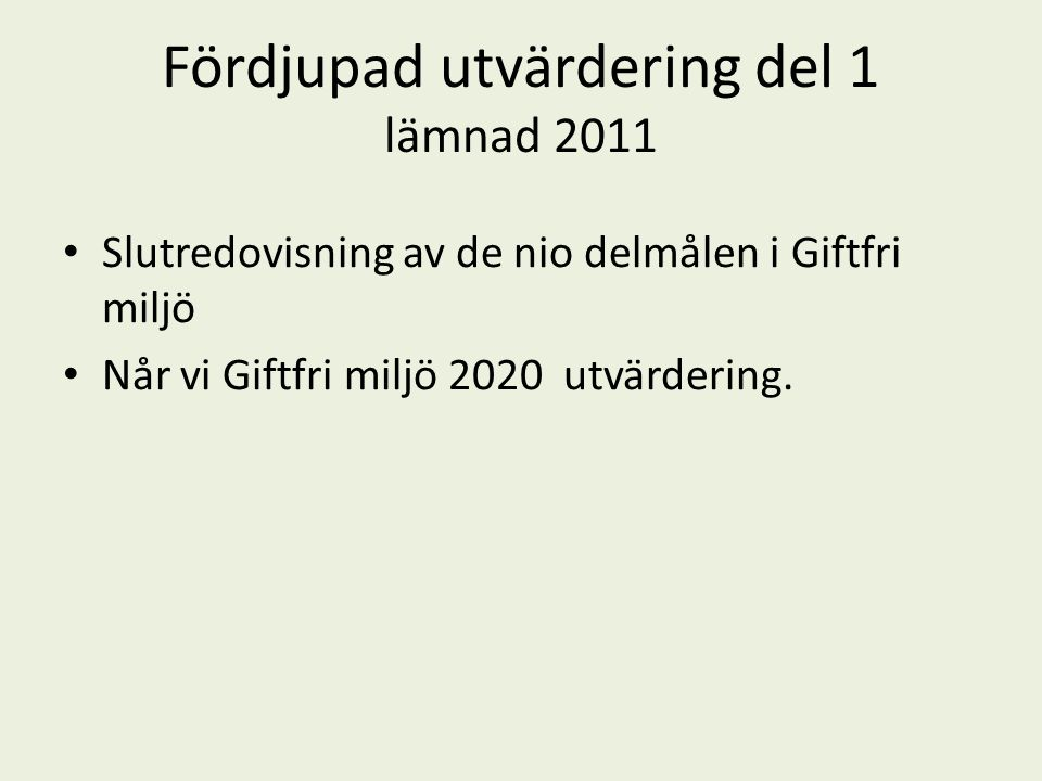 Fördjupad utvärdering del 1 lämnad 2011