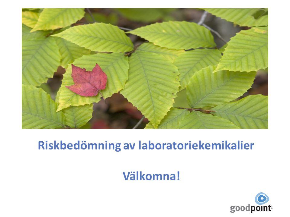 Riskbedömning av laboratoriekemikalier Välkomna!