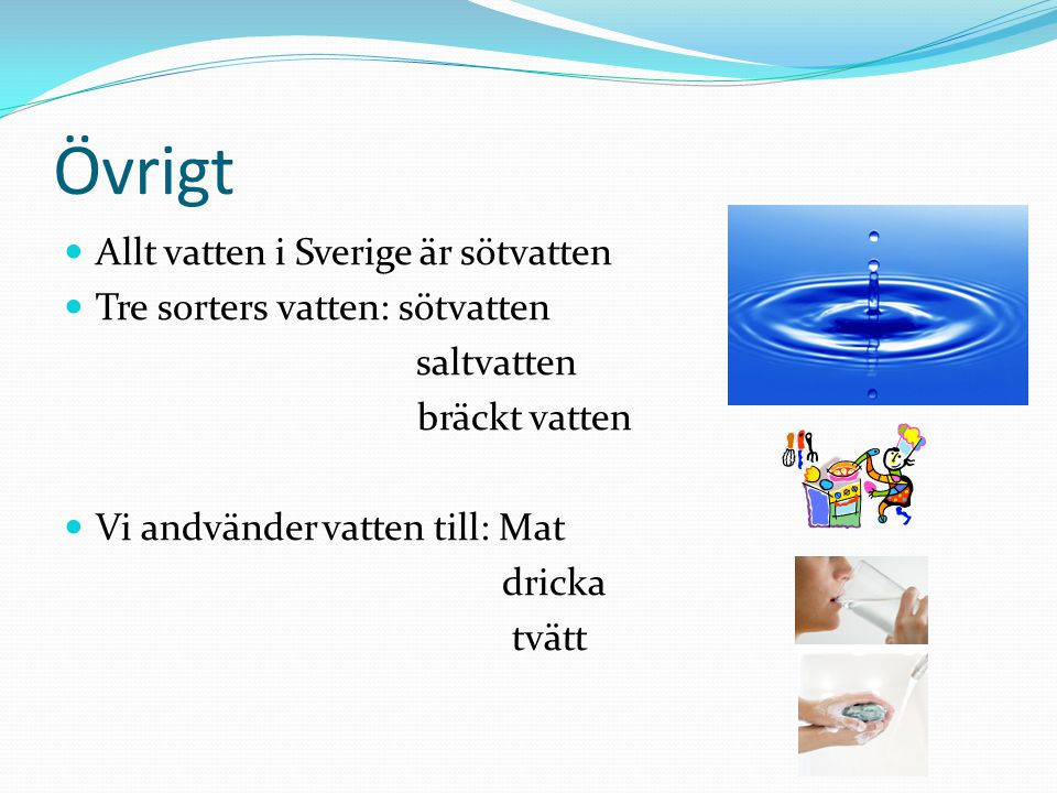 Övrigt Allt vatten i Sverige är sötvatten