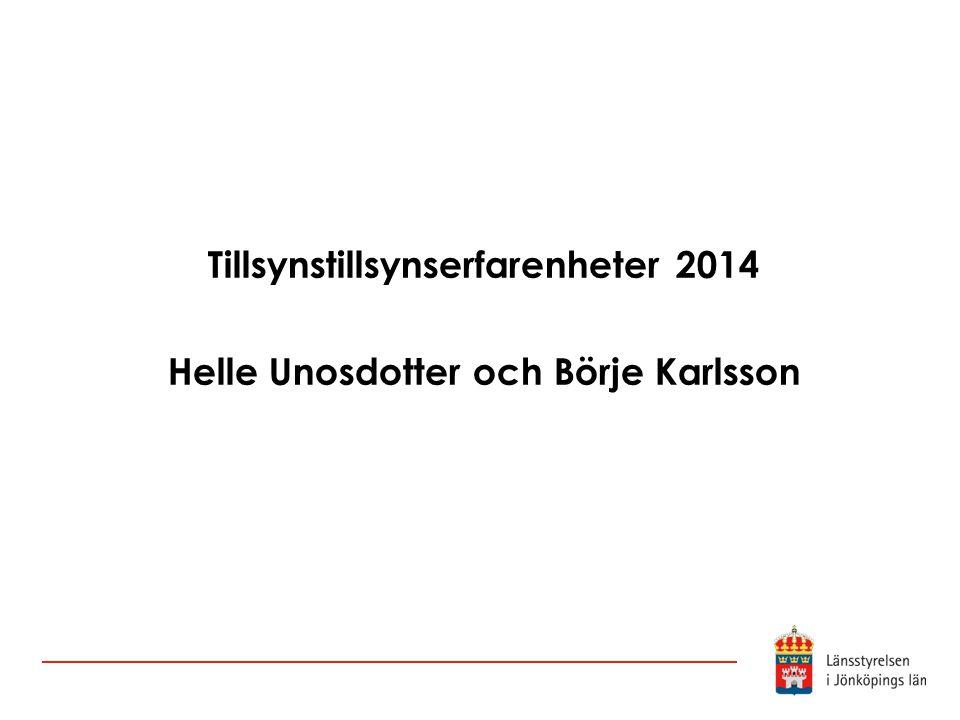 Tillsynstillsynserfarenheter 2014 Helle Unosdotter och Börje Karlsson