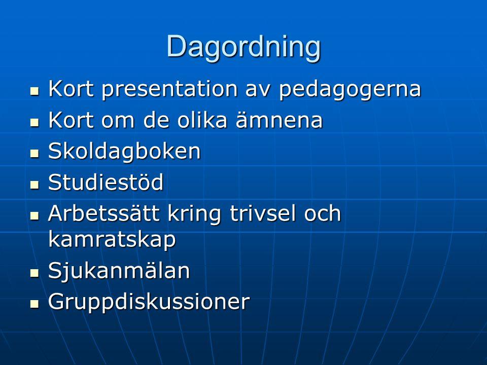 Dagordning Kort presentation av pedagogerna Kort om de olika ämnena