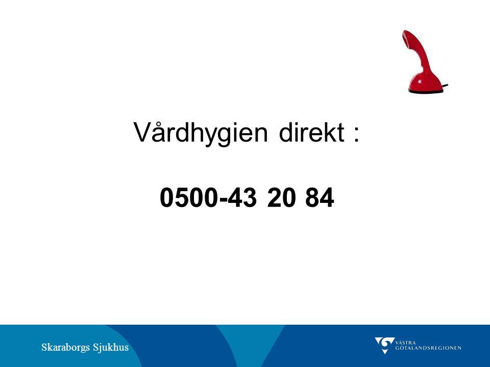 Vårdhygien direkt : 0500-43 20 84