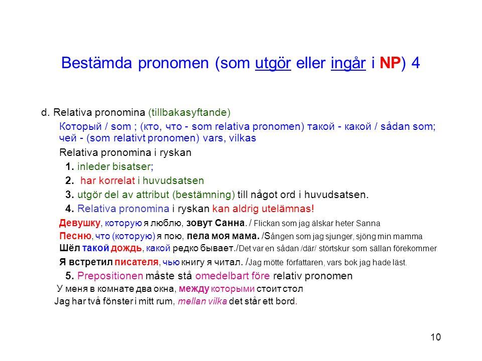 Bestämda pronomen (som utgör eller ingår i NP) 4