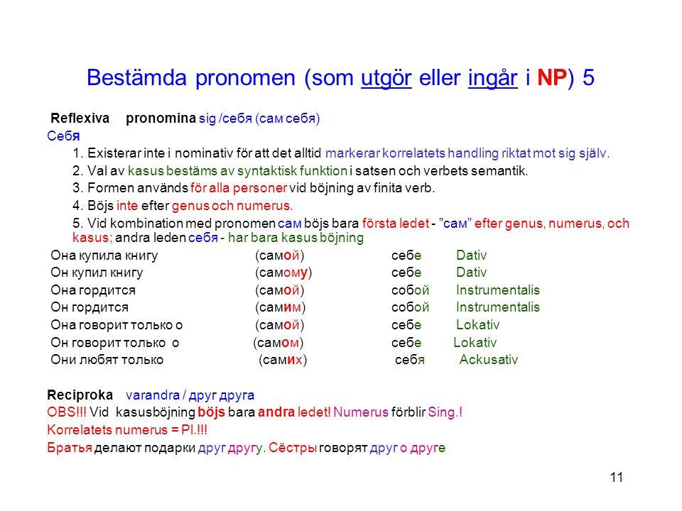 Bestämda pronomen (som utgör eller ingår i NP) 5