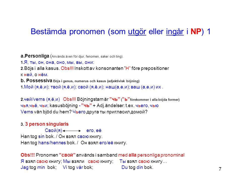 Bestämda pronomen (som utgör eller ingår i NP) 1