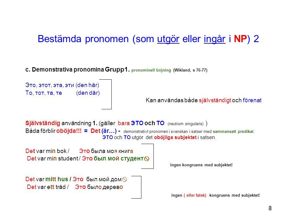 Bestämda pronomen (som utgör eller ingår i NP) 2