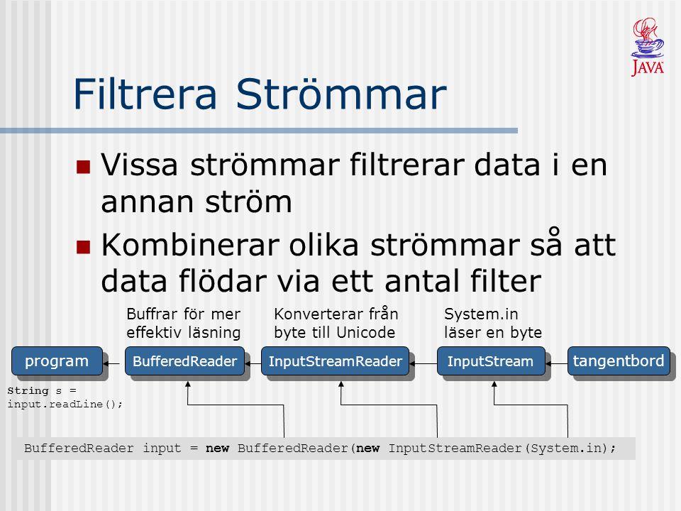 Filtrera Strömmar Vissa strömmar filtrerar data i en annan ström