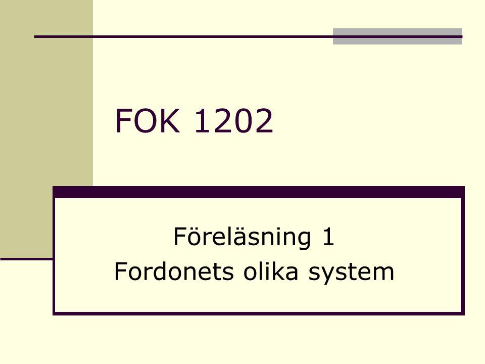 Föreläsning 1 Fordonets olika system