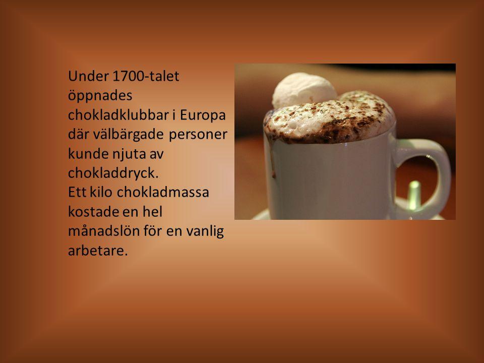 Ett kilo chokladmassa kostade en hel månadslön för en vanlig arbetare.