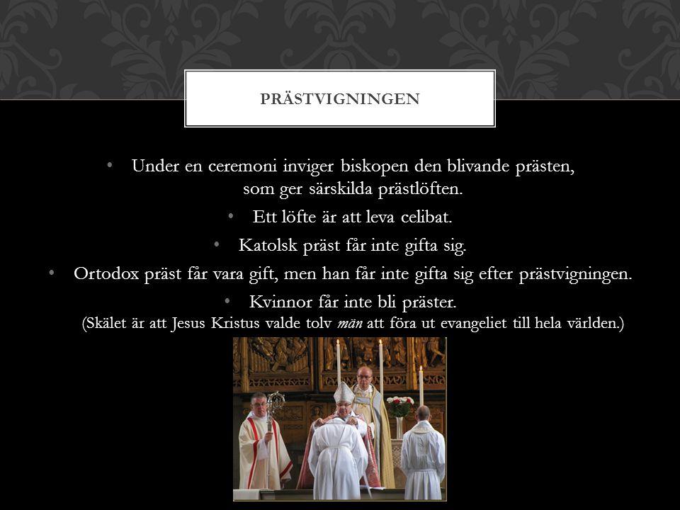 Ett löfte är att leva celibat. Katolsk präst får inte gifta sig.