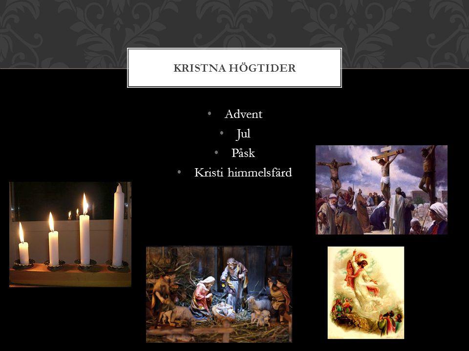 Kristna högtider Advent Jul Påsk Kristi himmelsfärd