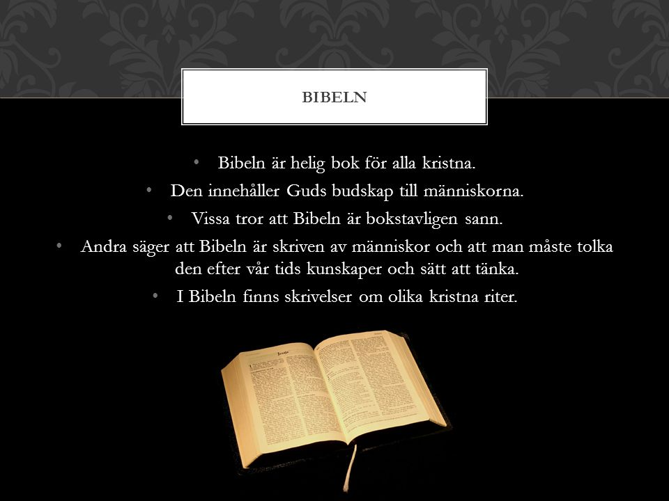 Bibeln är helig bok för alla kristna.