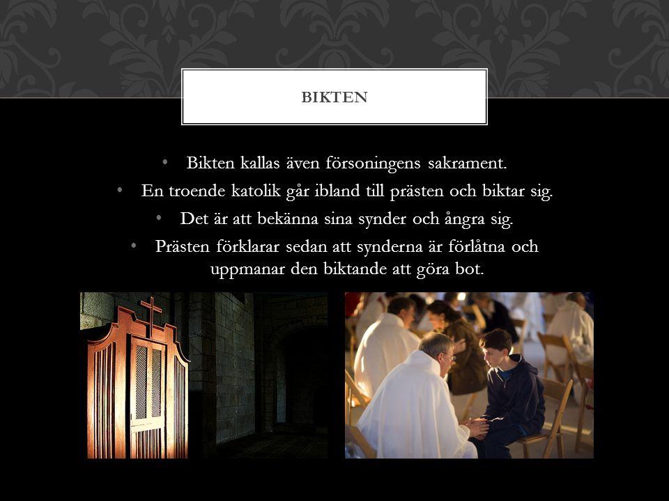 Bikten kallas även försoningens sakrament.