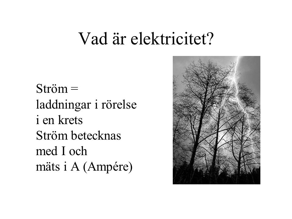 Vad är elektricitet.