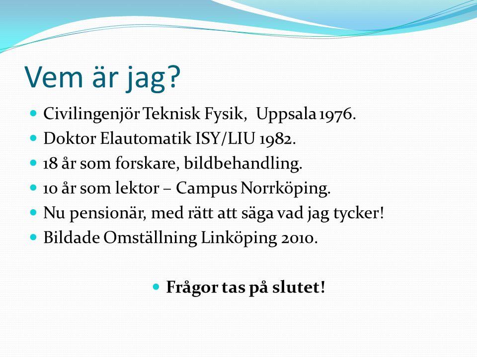 Vem är jag Civilingenjör Teknisk Fysik, Uppsala 1976.