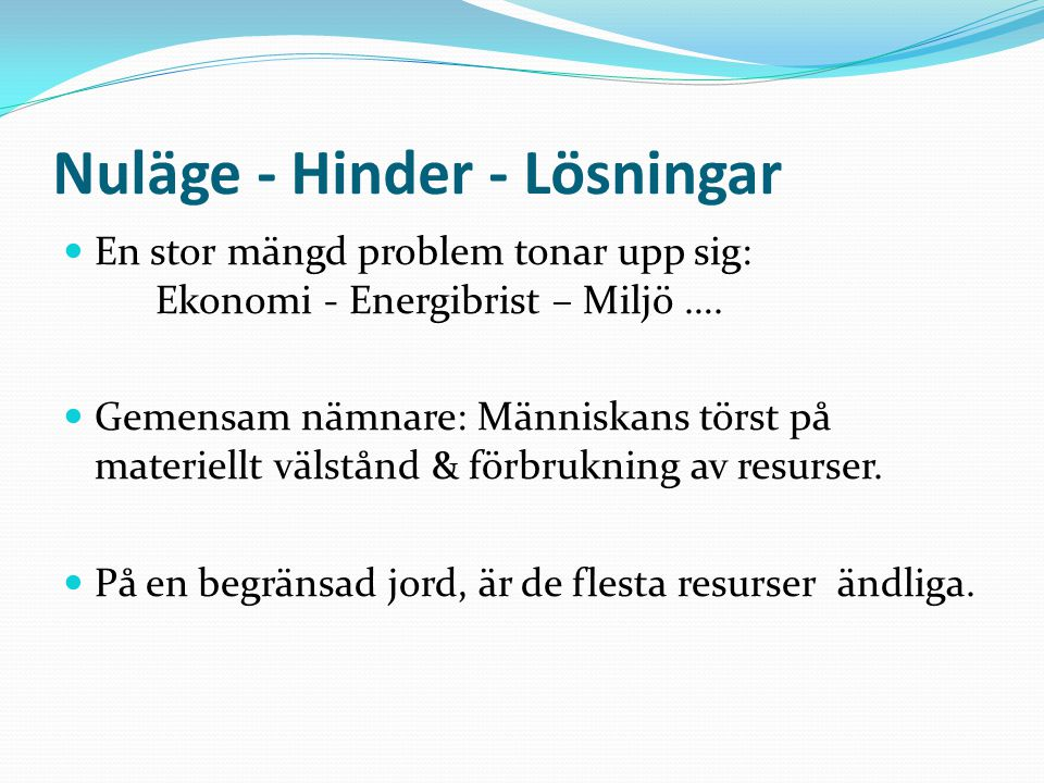 Nuläge - Hinder - Lösningar