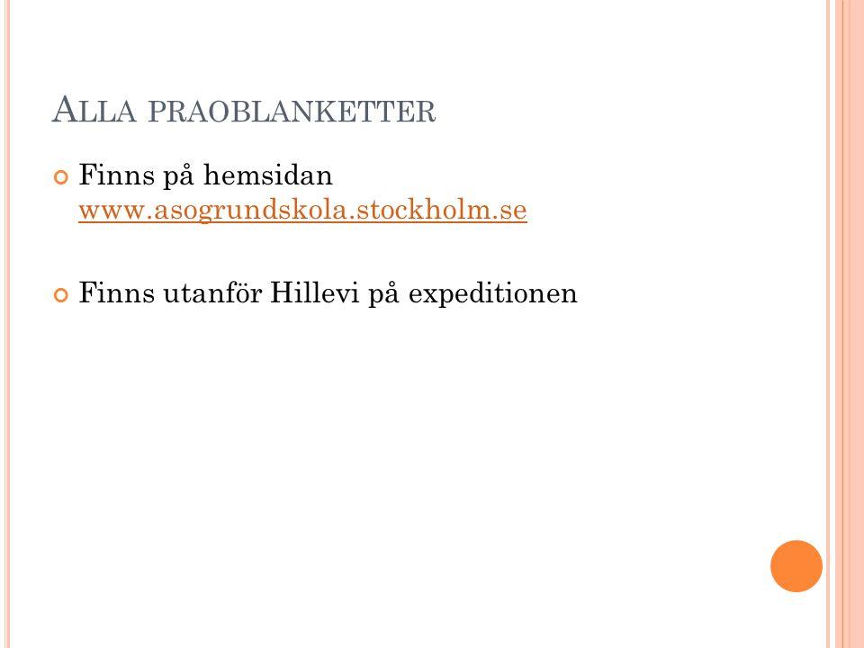 Alla praoblanketter Finns på hemsidan www.asogrundskola.stockholm.se