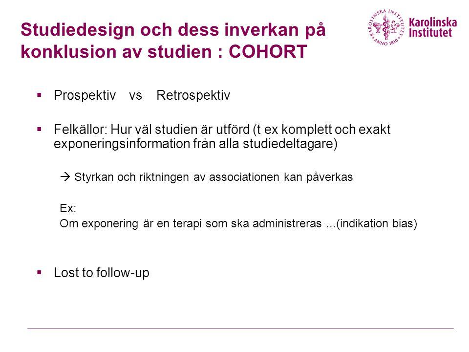 Studiedesign och dess inverkan på konklusion av studien : COHORT