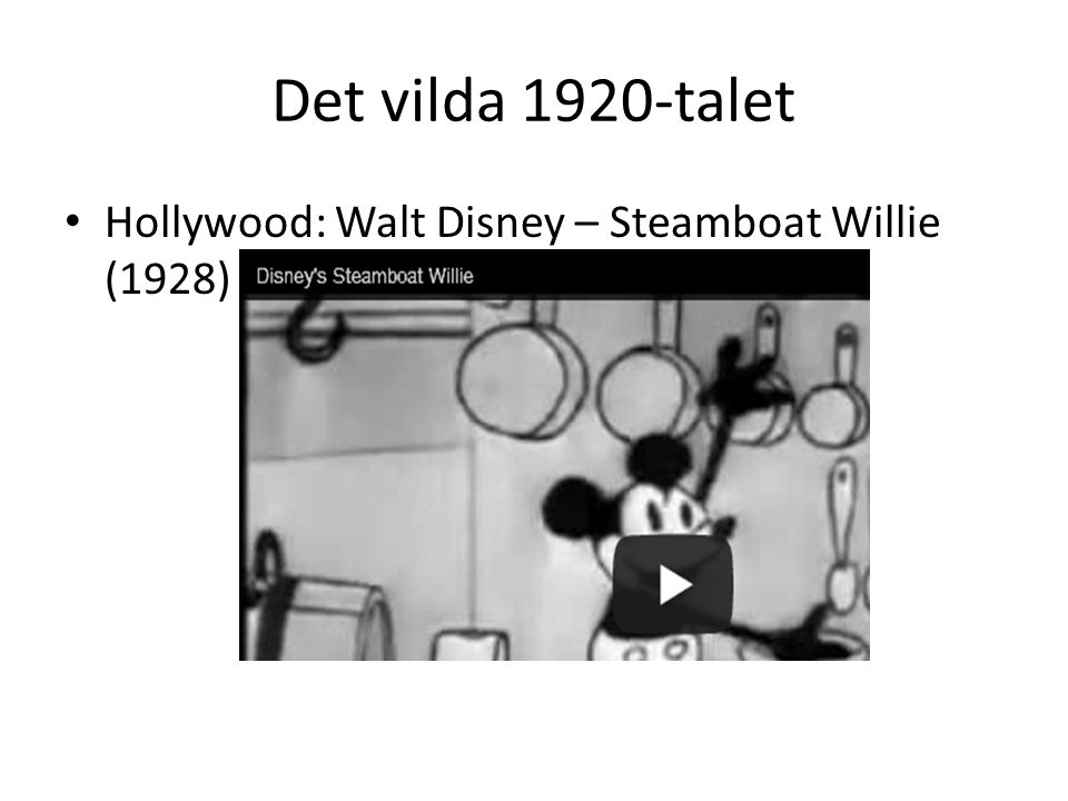 Det vilda 1920-talet Hollywood: Walt Disney – Steamboat Willie (1928)